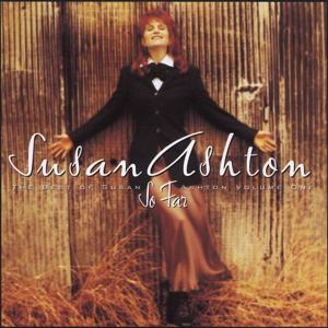 So Far...The Best Of Susan Ashton