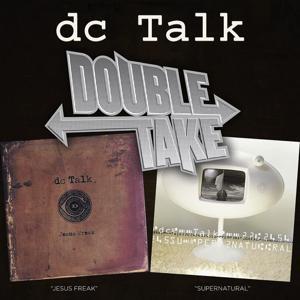 Double Take - DC Talk