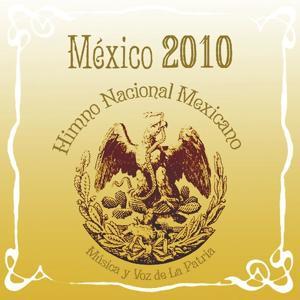 México 2010 Himno Nacional Mexicano Música Y Voz De La Patria
