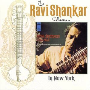 The Ravi Shankar Collection: In New York