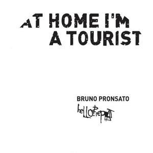 At Home I'm A Tourist