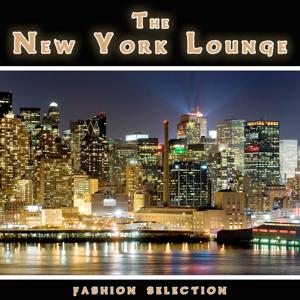 The New York Lounge - Fashion Night Selection