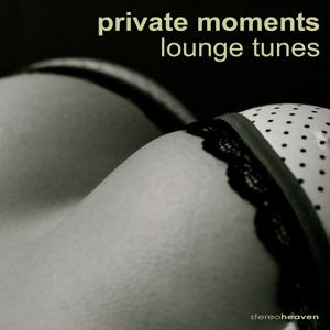 Private Moments Lounge Tunes
