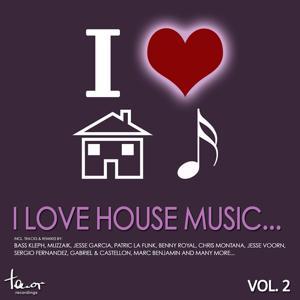 I Love House Music... Vol. 2