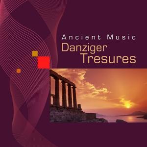Ancient Music (Danziger Tresures)