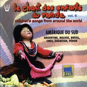 Chant des enfants du monde, vol. 6 : Amérique du sud