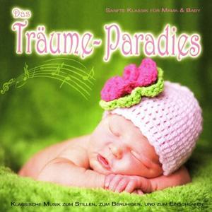 Das Träume-Paradies (Beruhigende Klassik für Mama & Baby)