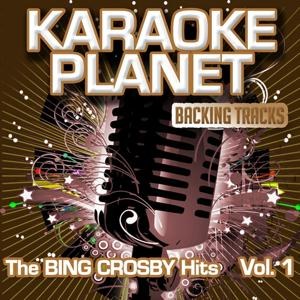 The Bing Grosby Hits, Vol. 1 (Karaoke Planet)