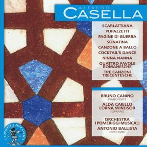 Alfredo Casella: Scarlattiana / Pupazzetti / Pagine di guerra / Sonatina / Canzone a ballo / Cocktail's Dance / Ninna nanna / Quattro favole romanesche / Tre canzoni trecentesche