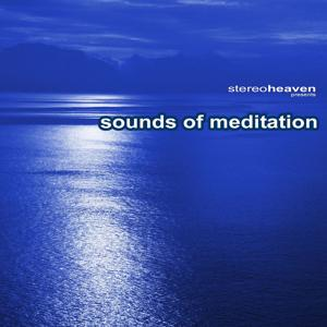 Stereoheaven Pres. Sounds Of Meditation