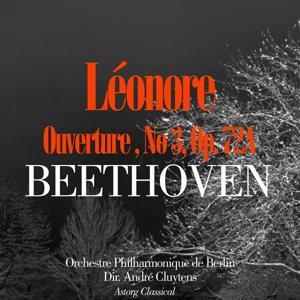 Beethoven: Ouverture de Leonore No. 3, Op. 72A