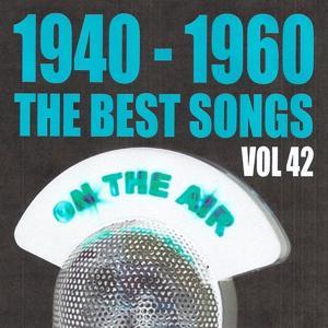1940 - 1960 : The Best Songs, Vol. 42