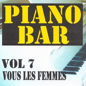 Piano bar volume 7 - vous les femmes