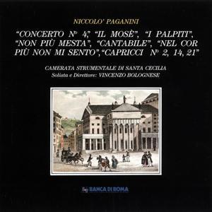 Niccolò Paganini: Concerto No. 4 / Il Mosè / I palpiti / Non più mesta / Cantabile / Nel cor più non mi sento / Capricci No. 2, 14, 21