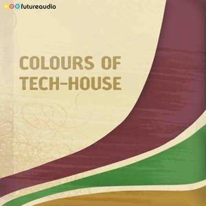 Colours of Tech-House, Vol. 08 (Minimal and Progressive House Anthems)