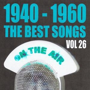 1940 - 1960 The Best Songs, Vol. 26