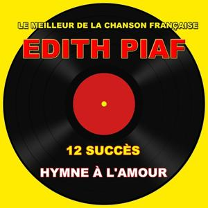 Hymne à l'amour - Le meilleur de la chanson française