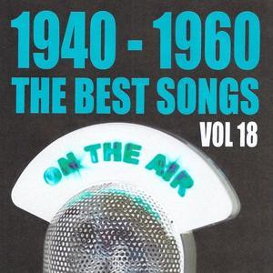1940 - 1960 : The Best Songs, Vol. 18