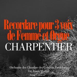 Charpentier: Recordare pour trois voix de femme et orgue
