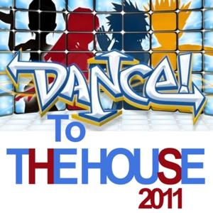 Dance to the House 2011