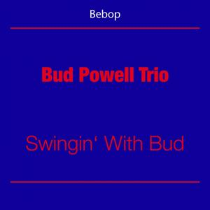 Be Bop (Bud Powell Trio - Swingin' With Bud)