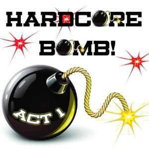 Hardcore Bomb, Act 1
