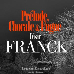 César franck : Prélude, choral et fugue