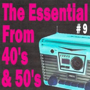 The Essential from 40's and 50's, Vol. 9