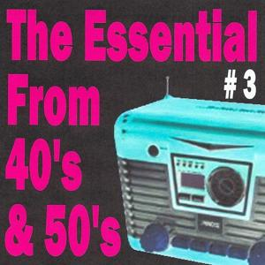 The essential from 40's and 50's volume 3