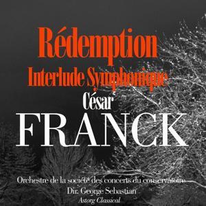 César Franck: Rédemption (Interlude Symphonique)