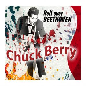 Chuck Berry (Roll Over Beethoven)