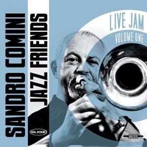 Sandro Comini & Jazz Friends : Live Jam, Vol. 1