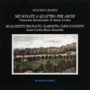 Gioachino Rossini: Sei sonate a quattro per archi / Sei quartetti per flauto, clarinetto, corno e fagotto