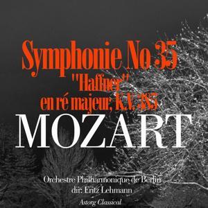 Mozart: Symphonie No. 35 'Haffner' en ré majeur, K.V. 385
