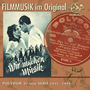 Filmmusik im Original (Deutsche Fimschlager 1942 -1944 - German Movie Schlagers)