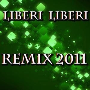 Liberi liberi (Remix 2011)