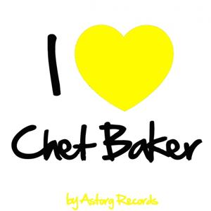 I Love Chet Baker (Jazz Masters collection)