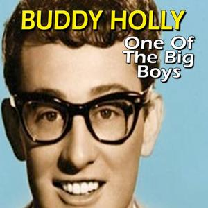 Buddy Holly (One of the Big Boys)
