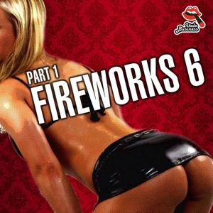 Fireworks, Vol. 6 (Part 1)