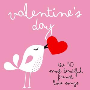 Valentine's day : The 30 Most Beautiful Love Songs