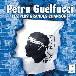 Petru Guelfucci (Les plus grandes chansons corses)