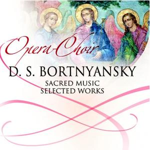 Dmitry Bortniansky (Sacred Music , Selected Works)