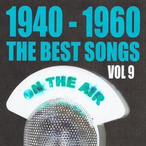 1940 - 1960 : The Best Songs, Vol. 9