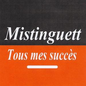 Tous mes succès - Mistinguett