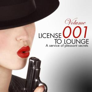 License To Lounge Vol. 1