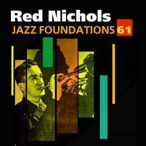 Jazz Foundations, Vol. 61 - Red Nichols