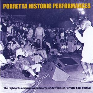 Porretta Historic Performances - The Highlights And Magical Moments Of 20 Years Of Porretta Soul Festival