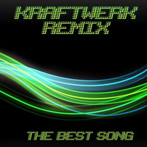 Kraftwerk : The Best Song (Remix)