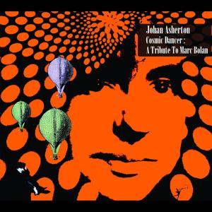 Cosmic Dancer: A Tribute To Marc Bolan