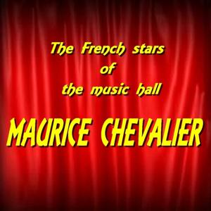 The French Stars of the Music Hall : Maurice Chevalier